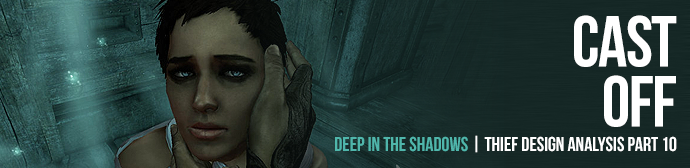 Deep in the Shadows: Thief Design Analysis Part 10 – Cast Off