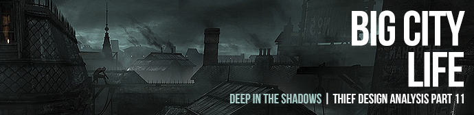 Deep in the Shadows: Thief Design Analysis Part 11 – Big City Life
