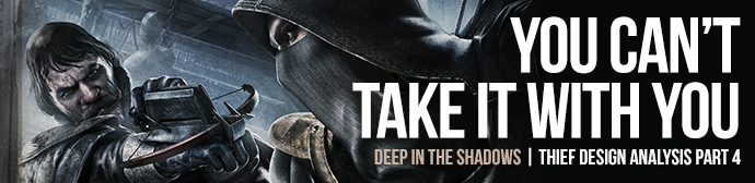 Deep in the Shadows: Thief Design Analysis Part 4 – You Can't Take it With You